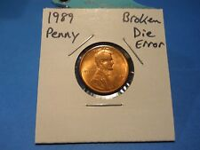 1989 Lincoln Penny BROKEN DIE ERROR LOOK!!! NEAT!!!! MINT ERROR!!!