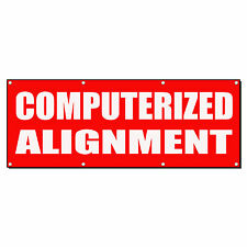 COMPUTERIZED ALIGNMENT Business 13oz Vinyl Banner Sign