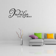 Wall Decal Quote Indulge Life Is Sweet Sticker Lettering Saying