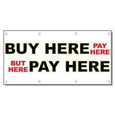 Buy Here Pay Here Black 13 Oz Vinyl Banner Sign With Grommets