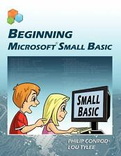 Beginning Microsoft Small Basic by Philip Conrod and Lou Tylee (2010, Paperback)