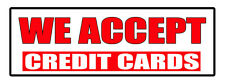 We Accept Credit Cards Promotion Business DECAL STICKER Retail Store Sign
