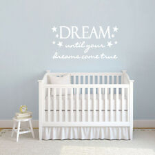 Dream Until Your Dreams Come True - Nursery & Kids Bedroom Quotes Wall Decals