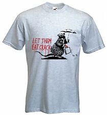BANKSY LET THEM EAT CRACK T-SHIRT - Rat Urban - Choice Of Colours - S to XXXL