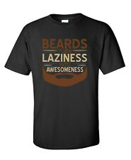 Beards Turn Laziness into Awesomeness Funny Novelty T-Shirt