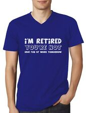 I'm Retired You're Not - Funny Retirement Gift Idea V-Neck T-Shirt Sarcastic