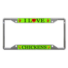I LOVE CHICKENS ANIMAL Metal License Plate Frame Tag Holder Four Holes
