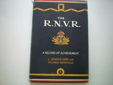 THE R.N.V.R: A RECORD OF ACHIEVEMENT by J. KERR & W.GRANVILLE 1ST EDN 1957 H/B
