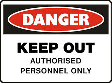 Danger Signs - Keep Out Authorised Personnel Only
