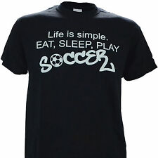 Life is Simple Eat, Sleep, Play Soccer on a Black T Shirt apparel gear ball