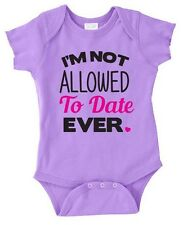 Baby Girl's I'm Not Allowed To Date Ever Baby Girls Bodysuit