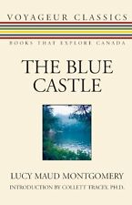 The Blue Castle Montgomery, Lucy Maud/ Tracey, Collett, Ph.D. (Introduction by)