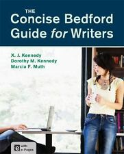 The Concise Bedford Guide for Writers by Dorothy M. Kennedy, Marcia F. Muth and