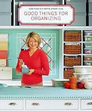 Good Things for Organizing : Martha Stewart Living by Martha Stewart (2001,...