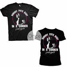 UNISEX or LADIES Official DIRTY DANCING nobody puts Baby in a corner T- Shirt