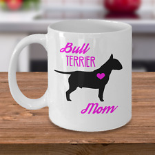 Bull Terrier Mug - Bull Terrier Mom - Cute Coffee Cup Gift For Dog Lovers