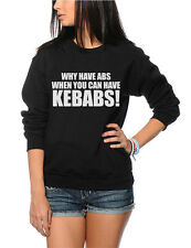 Why have Abs When You Can Have Kebabs - Funny Slogan Youth & Womens Sweatshirt