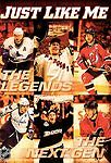 NHL: Just Like Me - Profile of NHL legends and the New Crop of NHL Stars (DVD, 2