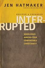 Interrupted: When Jesus Wrecks Your Comfortable Christianity by Jen Hatmaker Pap