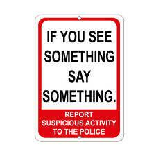 Report Suspicious Activity To Police Security Sign Aluminum METAL Sign
