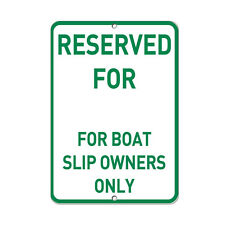 Reserved Parking For Boat Slip Owners Only Parking Sign Aluminum METAL Sign