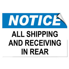 Notice All Shipping And Receiving In Rear Hazard LABEL DECAL STICKER