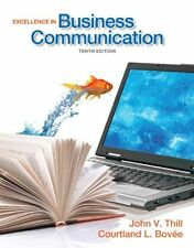 Excellence in Business Communication (10th Edition) by Thill, John V., Bovee, C