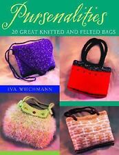 Pursenalities : 20 Great Knitted and Felted Bags by Eva Wiechmann 2004 Paperback