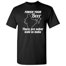 Finish Your Beer Sarcastic Cool Graphic Gift Idea Adult Humor Funny T Shirt