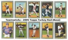 2005 Topps Turkey Red (Base) Baseball Set ** Pick Your Team **