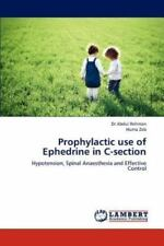 Prophylactic Use Of Ephedrine In C-Section: Hypotension, Spinal Anaesthesia A...
