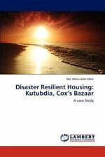 Disaster Resilient Housing: Kutubdia, Cox's Bazaar: A Case Study: By Md. Mohi...