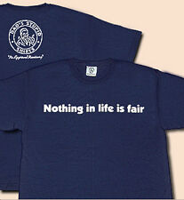 """NOTHING IN LIFE IS FAIR - Men's Tee Shirt by """"Dad's Stupid Shirts"""""""