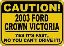 2003 03 FORD CROWN VICTORIA Caution Its Fast Aluminum Street Sign