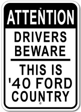 1940 40 FORD Attention Drivers Beware Aluminum Street Sign