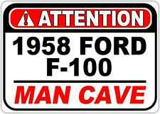 1958 58 FORD F-100 Attention Man Cave Aluminum Street Sign