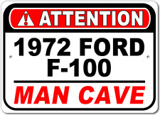 1972 72 FORD F-100 Attention Man Cave Aluminum Street Sign