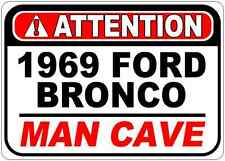 1969 69 FORD BRONCO Attention Man Cave Aluminum Street Sign