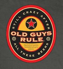 OLD GUYS RULE CRAZY AFTER ALL OF THESE BEERS SMOKE TEE SHIRT