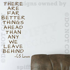 CS Lewis There Are Far Better Things Ahead Quote Vinyl Wall Decal Decor Sticker