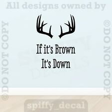 If It's Brown Its Down Deer Antlers Hunting Quote Vinyl Wall Decal Decor Sticker
