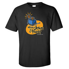 Without Jesus I'd be Toast- Christian Themed T-Shirts- Fun Parodies- 35 Designs!