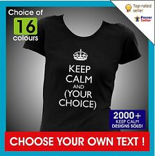 KEEP CALM AND YOUR CHOICE OF TEXT Lady Fit Ladies personalised custom T-SHIRT