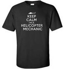Keep Calm I'm A Helicopter Mechanic T-Shirt Funny Occupation Mens Tee