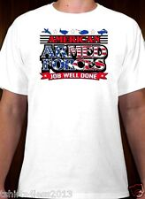 AMERICAN ARMED FORCES JOB WELL DONE T-SHIRT WHITE SIZES SMALL TO 4XL NEW
