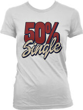 50% Single - Funny Drunk Hook Up Cheating Sex Relationship Girls Junior T-Shirt
