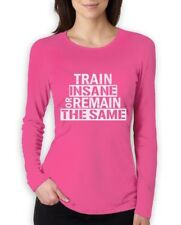 Train Insane Or Remain The Same Women Long Sleeve T-Shirt Workout Motivation Gym