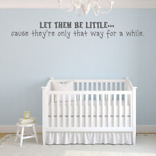 Let Them Be Little Cause They're Only That Way For A While Wall Sticker Baby Wal