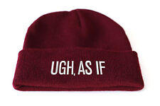 Ugh, As If  Beanie Hat Clueless 90's Quote Hipster Cher Dionne Funny B86