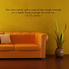 C.S.Lewis Wall Art Sticker Quote You Can Never Get A Cup Of Tea Large Enough